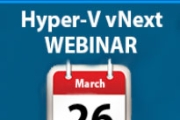 New Upcoming Features in Hyper-V vNext  - Free Training From Leading Hyper-V Experts – Limited Seats!
