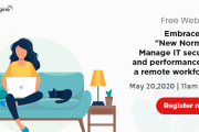 Free Webinar - Dealing with Remote VPN Challenges, Performance, Security & Monitoring