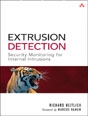 Extrusion Detection, Security Monitoring for Internal Intrusions